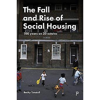 The Fall and Rise of Social Housing - 100 Years on 20 Estates par Becky