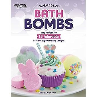 Bath Bombs - Easy Recipes for 15 Adorable Safe and Super Smelling Desi