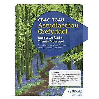 CBAC TGAU Astudiaethau Crefyddol Uned 2 Crefydd en Themau Moesegol (WJ