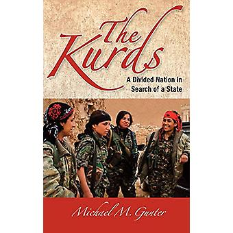 The Kurds - A Divided Nation in Search of a State by Michael M. Gunter
