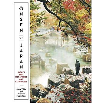 Onsen of Japan - Japan's Best Hot Springs and Bathhouses by Steve Wide