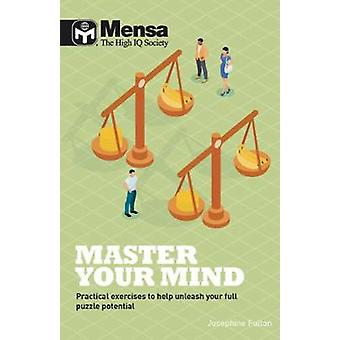 Mensa - Master Your Mind - Practical exercises to help unleash your fu
