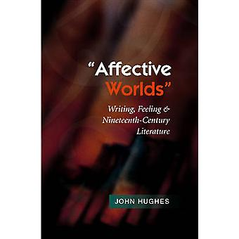 Affective Worlds - Writing - Feeling & Nineteenth-Century Literature b
