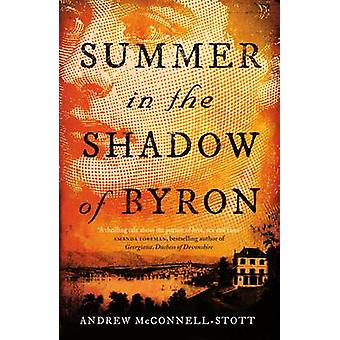 Summer in the Shadow of Byron (Main) by Andrew McConnell Stott - 9781