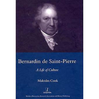 Bernardin De St Pierre - 1737-1814 - A Life of Culture by M. C. Cook -
