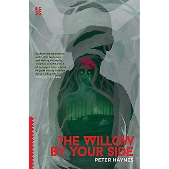 The Willow By Your Side by Peter Haynes - 9781912658008 Book
