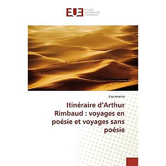 Itin raire D Arthur Rimbaud - Voyages En Po sie Et Voyages Sans Po sie