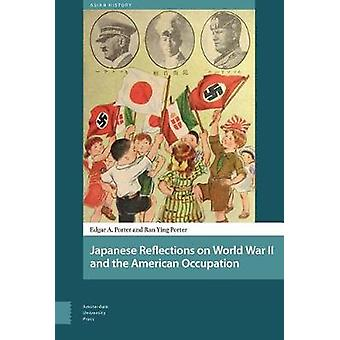 Japanese Reflections on World War II and the American Occupation by R