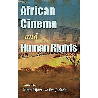 African Cinema and Human Rights by Mette Hjort - 9780253039422 Book