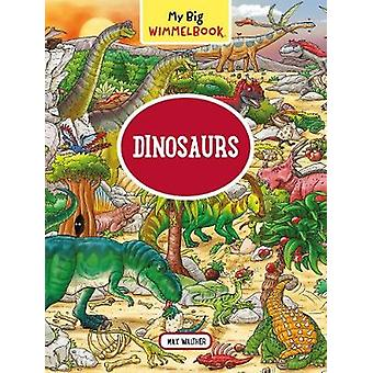 My Big Wimmelbook - Dinosaurs by Max Walther - 9781615196654 Book