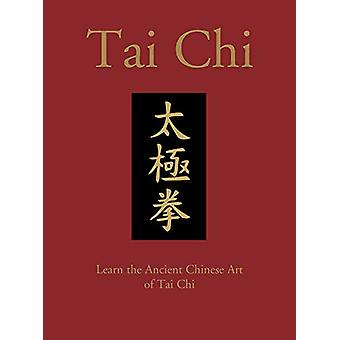 Tai Chi - Learn the Ancient Chinese Art of Tai Chi by Birinder Tember