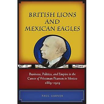 British Lions and Mexican Eagles - Business - Politics and Empire in t