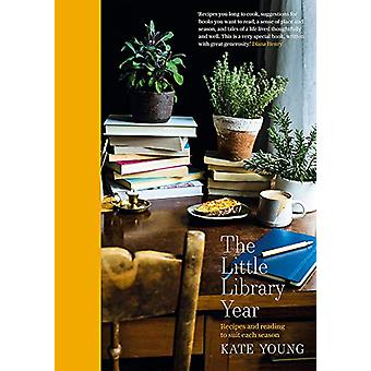 The Little Library Year - Recipes and reading to suit each season by K