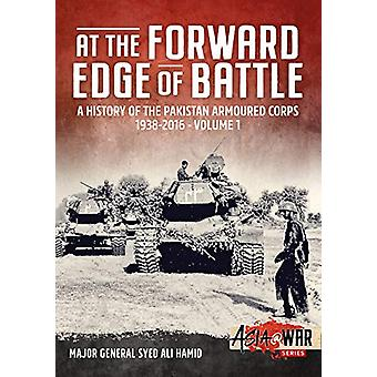At the Forward Edge of Battle - A History of the Pakistan Armoured Cor