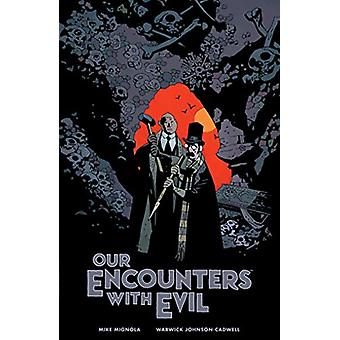 Our Encounters With Evil - Adventures of Professor J.T. Meinhardt and