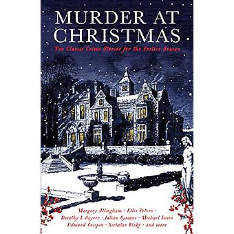 Murder at Christmas - Ten Classic Crime Stories for the Festive Season