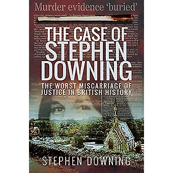 The Case of Stephen Downing - The Worst Miscarriage of Justice in Brit