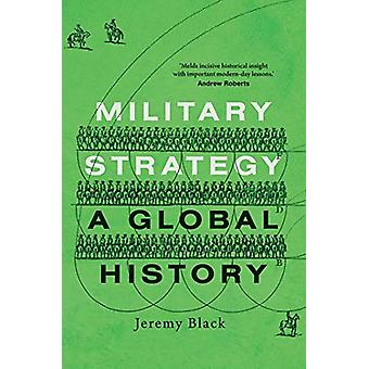 Military Strategy - A Global History by Jeremy Black - 9780300217186 B
