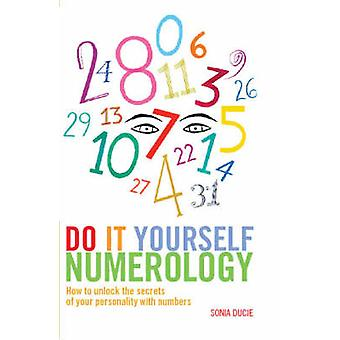 Do it Yourself Numerology by Ducie & Sonia