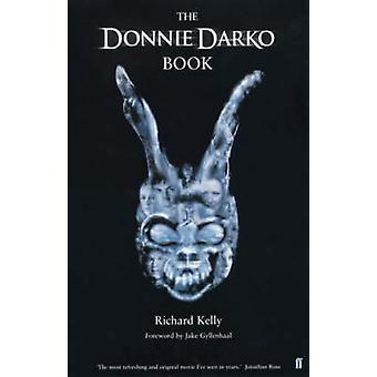 The Donnie Darko Book  Introduction by Jake Gyllenhaal by Richard Kelly