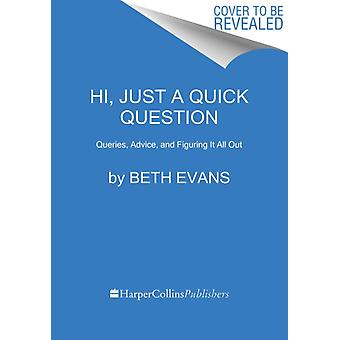Hi Just a Quick Question by Evans & Beth