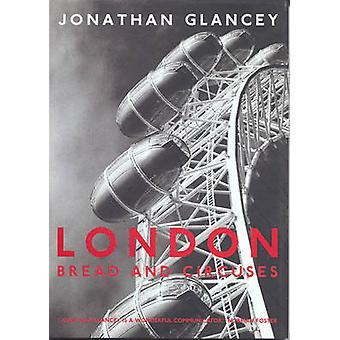 London - Bread and Circuses by Jonathan Glancey - 9781859844649 Book