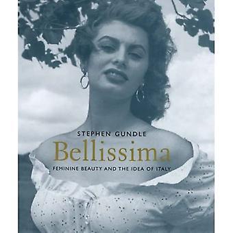 Bellissima: Feminine Beauty and the Idea of Italy
