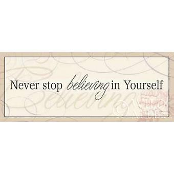 Never Stop Believing in Yourself Poster Print by  Pela