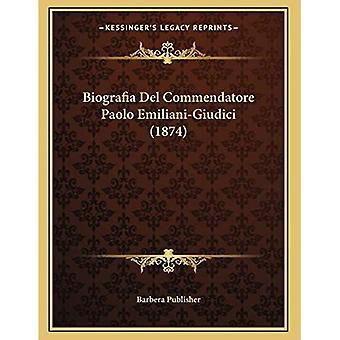 Biografia del Commendatore Paolo Emiliani-Giudici (1874)