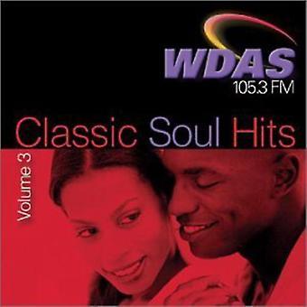 Wdas 105.3 Fm - Wdas 105.3 Fm: Vol. 3-Classic Soul Hits [CD] USA import
