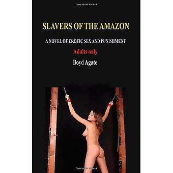 Esclavagistes de l'Amazonie: Un roman de sexe érotique et de punition