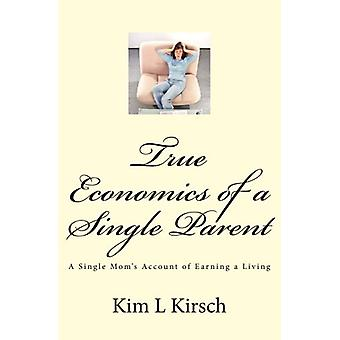 True Economics of a Single Parent - A Single Mom's Account of Earning