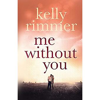 Me without You by Kelly Rimmer - 9781909490390 Book