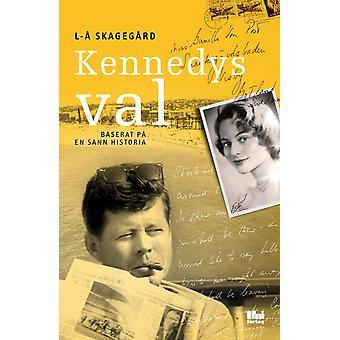 Kennedys val : baserat på en sann historia 9789176970805