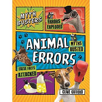 Mythbusters Animal Errors by Clive Gifford