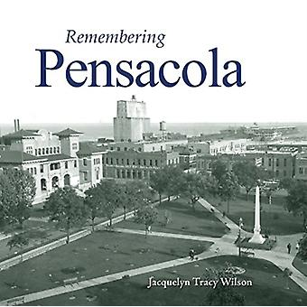 Remembering Pensacola by Text by Jacquelyn Tracy Wilson