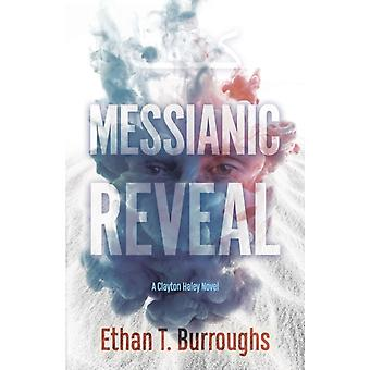 Messianic Reveal by Ethan T. Burroughs