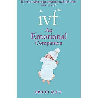IVF - An Emotional Companion by Brigid Moss - 9780007414338 Book