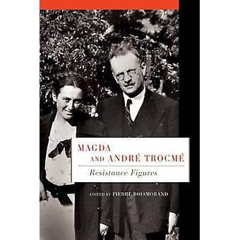 Magda und Andre Trocme - Widerstandsfiguren von Pierre Boismorand - 978