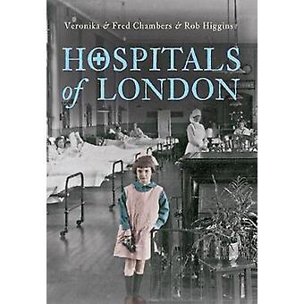 Hospitals of London by Veronika Chambers - Fred Chambers - Rob Higgin