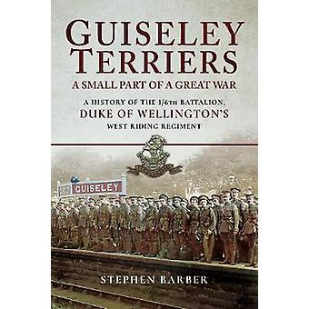 Guiseley Terriers - A Small Part of a Great War - A History of the 1/6t