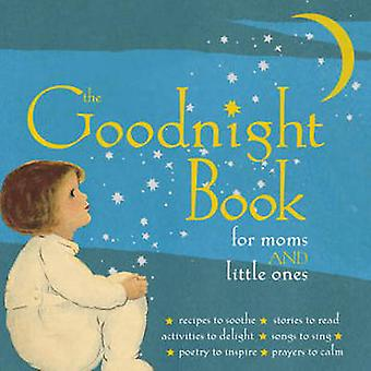 The Goodnight Book for Moms and Little Ones by Alice Wong - Lena Tabo