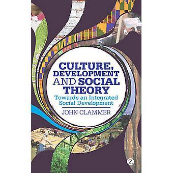 Kultur - Entwicklung und Gesellschaftstheorie - hin zu einer integrierten sozialen
