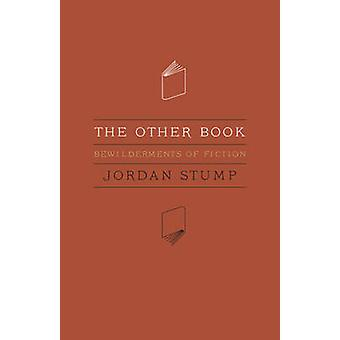 The Other Book - Bewilderments of Fiction by Jordan Stump - 9780803234