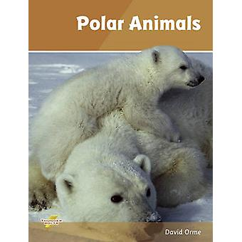 Polar Animals - Set 4 by David Orme - 9781781270806 Book