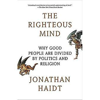 L'esprit juste: Pourquoi bonnes gens sont divisés par la politique et la Religion