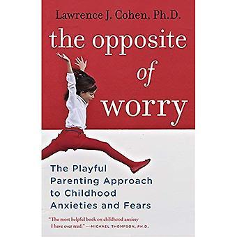 Le contraire d'inquiétude: l'approche de la parentalité ludique aux angoisses de l'enfance et aux craintes