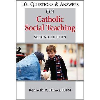 101 frågor & svar på katolska sociala undervisning: andra upplagan