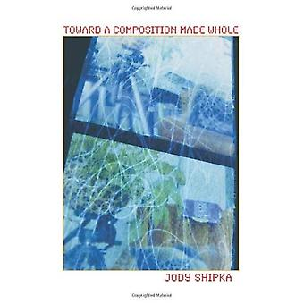 Toward a Composition Made Whole