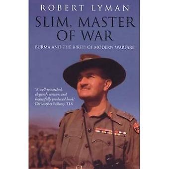 Slim, Master of War: Burma och födelsen av Modern Warfare